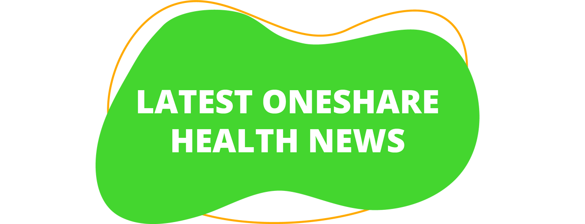 Latest OneShare Health News